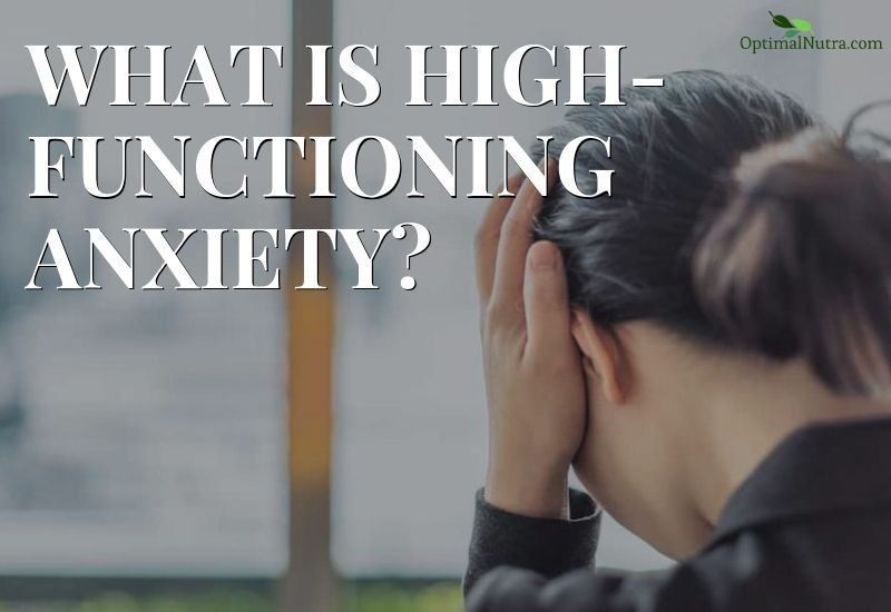What Is High-Functioning Anxiety